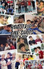 RoadTrip One Shots (Boy×Boy) by ZiallX93