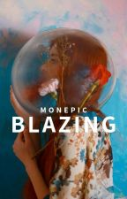 Blazing by monepic