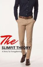 The Slimfit Theory by bungakering