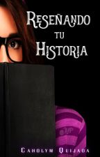 Reseñando tu historia by CJQuijada