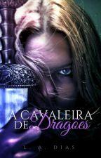 A Cavaleira de Dragões by ladias08