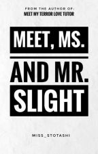 Ang LOVE plan nila Mr. and Ms. SLIGHT by IshaAcquiatan
