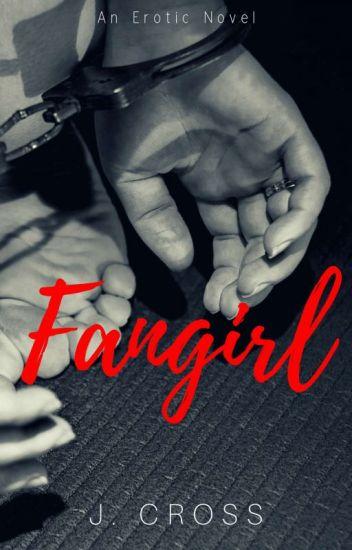Fangirl [Published under SHR]