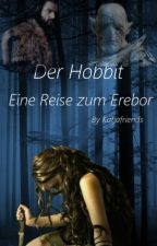 Der  Hobbit eine Reise zum Erebor (Thorin /OC) >In Überarbeitung< by Katjafriends