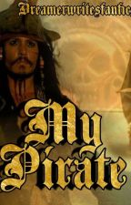 My Pirate by dreamerwritesfanfics