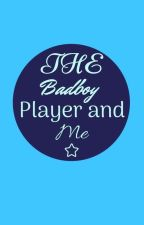 The Badboy,Player and me by izzallamas