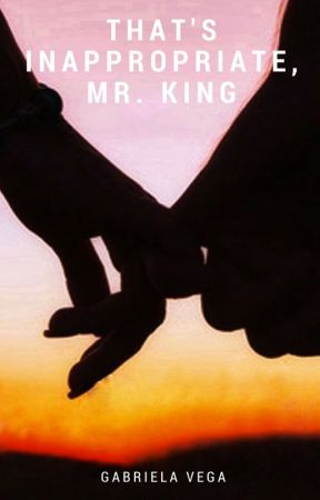 That's Inappropriate, Mr. King by agguerra