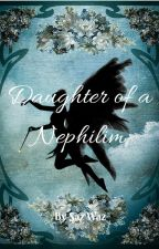 Daughter of a Nephilim (DISCONTINUED) by SazWaz