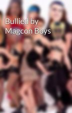 Bullied by Magcon Boys by ArianaGracefield