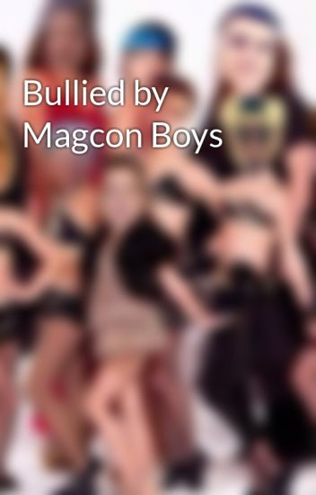 Bullied by Magcon Boys