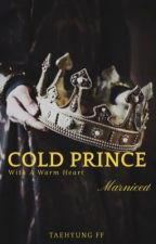 Cold Prince With A Warm Heart ❦ Taehyung by marnieed