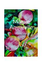 Mamie Aquarelle  by dalonlina974