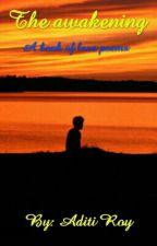 The awakening  by AmeliaRoberts22