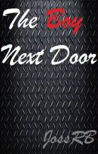 The Boy Next Door (Editing and Rewriting) by JossRB