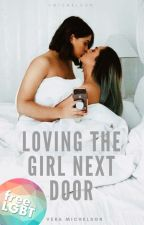 Loving The Girl Next Door • (GirlxGirl || Lesbian) by wildfirearies