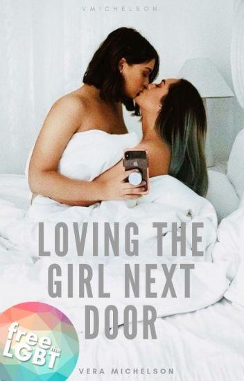 Loving The Girl Next Door || GxG ✓