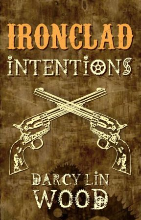 Ironclad Intentions by DarcyLinWood