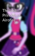 The Lost Princess of Airofire by Twilight_Sparkle13