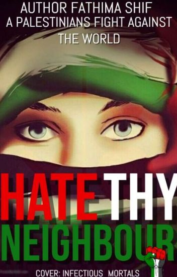 Hate Thy Neighbor (A Palestinian's fight against the world)