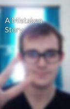 A Mistaken Story by RaiderBooks