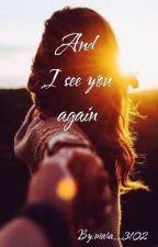 And I see you again by mara_3102