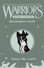 Bluefeather's Path by Kristy_The_Cat