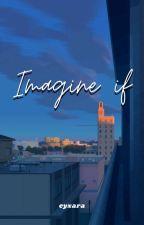 Imagine If by Eyxara