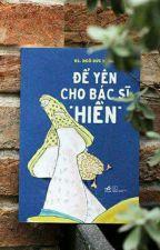 """Để yên cho bác sĩ """"Hiền"""" by user91269401"""