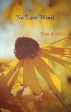 No 'Love' Word by RheinFathia