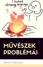 Művészek problémái by daena_maloney
