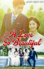 A LOVE SO BEAUTIFUL Tagalog  FANFIC 1 OUT OF 3 SEASON 2 [ON-GOING]  by SeeRaienderella