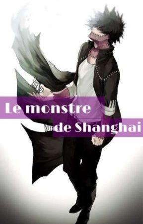 Le monstre de Shanghai  by une_rxveuse