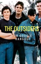 The Outsiders on Google Hangout by AviannaCade