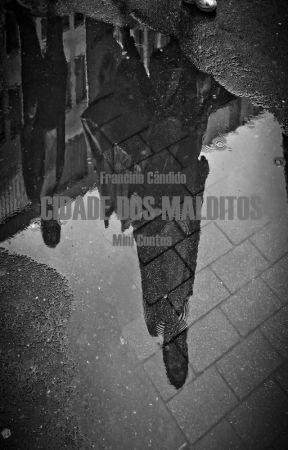 Cidade dos Malditos - Mini Contos by FrancineCndido