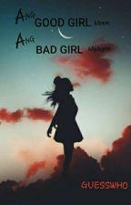 Ang Good Girl Noon Ang Bad Girl Ngayon by GUESSWJO