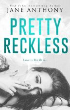 Pretty Reckless (Addicted Hearts Book 1) by JaneAnthonyAuthor