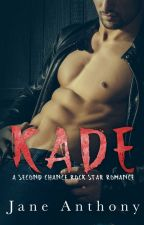 KADE: A Second Chance Rockstar Romance by JaneAnthonyAuthor