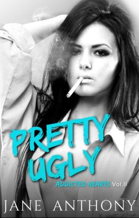 Pretty Ugly (Addicted Hearts Book 2) by JaneAnthonyAuthor
