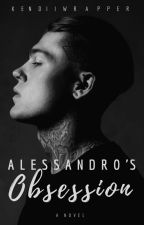 Alessandro's Obsession by KendiiWrapper