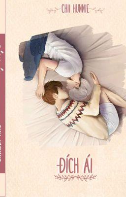 Đọc truyện [Longfic][MA][ HunHan EXO's couple][Sinh tử văn, ngược luyến tàn tâm, H văn.HE] Đích Ái
