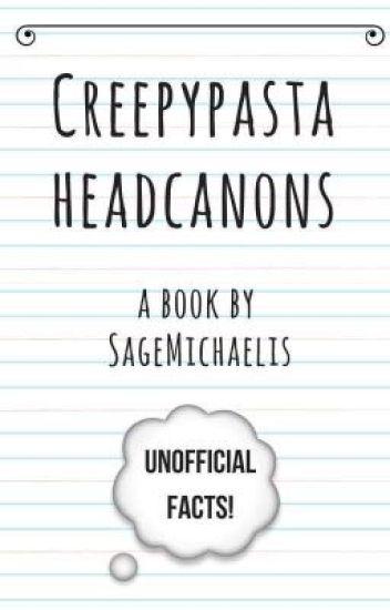 |Creepypasta Headcanons|