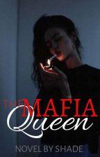 The Mafia Queen  by Smallgirlbigattitude