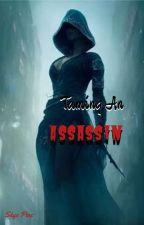 Taming An Assassin by skyepine