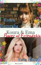 Koura & Ema: Power of Friendship by LordNightWing121