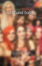 Trust fund baby by Unicorn090106