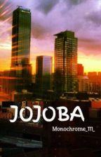 JOJOBA by Monochrome_111_