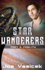 Star Wanderers: Fidelity (Part II) by JoeVasicek
