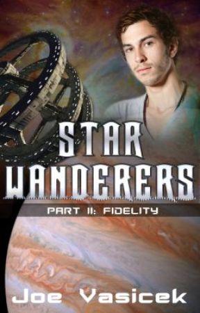 Star Wanderers: Fidelity (Part II) by JoeVasicek