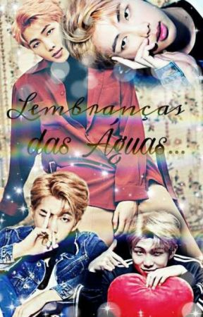 •Lembraças Das Águas• {Kim Namjoon} by Sra_kim_Jin_Taehyung