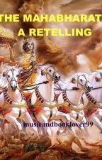 The Mahabharata - A retelling by musicandbooklover99